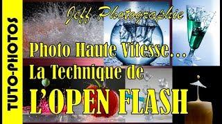 Tuto Photos   Photo Haute Vitesse, la technique de l'Open Flash   Episode n°229