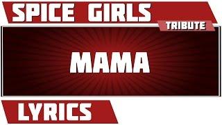 Mama - Spice Girls tribute - Lyrics