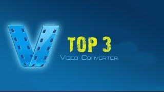Top 3 Video Converters