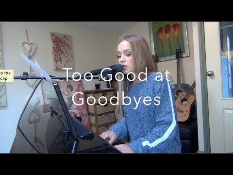 Sam Smith cover - Too Good At Goodbyes