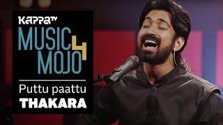 Puttu Paattu - Thakara - Music Mojo Season 4 - KappaTV