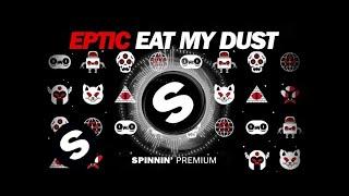 Eptic - Eat My Dust
