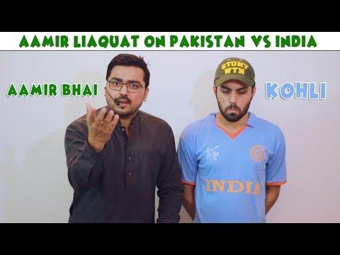 Aamir Liaquat on Pakistan vs India | The Idiotz