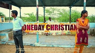 ONE DAY CHRISTIAN - Tamil Christian Short Film HD