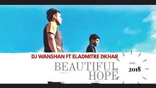 DJ Wanshan - Beautiful Hope (Hei Jingim) ft. Eladmitre Dkhar (Official Music Video)