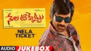 Nela Ticket Jukebox || Nela Ticket Songs || Ravi Teja, Malvika, Jagapathi Babu | Telugu Songs 2018