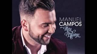 Manuel Campos - Meu Perfume (2016) (Álbum Completo)
