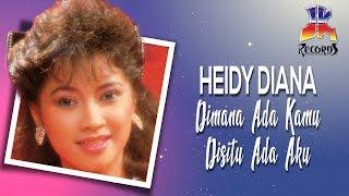 Heidy Diana - Dimana Ada Kamu Disitu Ada Aku