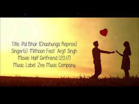 Xxx Mp4 Pal Bhar Phir Bhi Tumko Chahunga Reprise Arijit Singh 3gp Sex