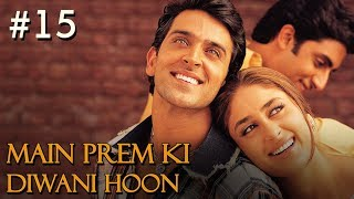 Main Prem Ki Diwani Hoon - 15/17 - Bollywood Movie - Hrithik Roshan & Kareena Kapoor