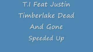 T.I Feat Justin Timberlake Dead And Gone Speeded Up