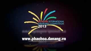Cuộc thi pháo hoa Quốc Tế Đà Nẵng - DIFC 2013