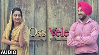 New Punjabi Songs 2016 | OSS VELE Audio Song | Mani Thind | Latest Punjabi Songs 2016