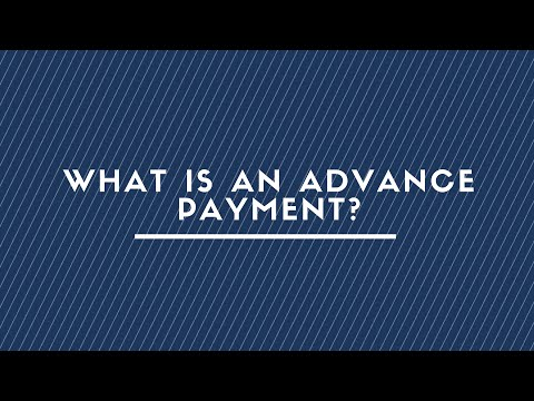 WHAT IS AN ADVANCE PAYMENT ?