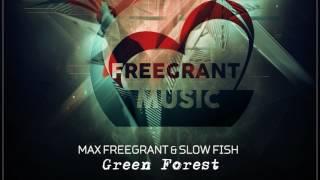 Max Freegrant & Slow Fish - Green Forest (Original Mix)