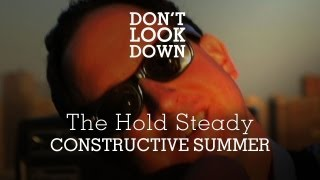 The Hold Steady - Constructive Summer - Don't Look Down