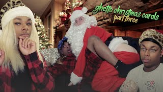 111. Ghetto Christmas Carols: Part 3