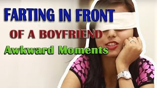 FARTING IN FRONT OF A BOYFRIEND || Awkward Moments || Funny Pranks In India