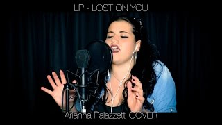 LP - Lost On You (Arianna Palazzetti COVER)