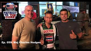 Inside the Thai Soccer Team Rescue w/ Maj Charles Hodges - Patriot to the Core