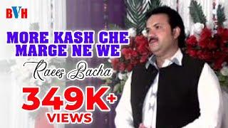 Raees Bacha Pashto New Song - More Kash Che Marge Ne We