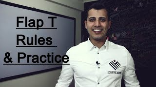 Flap T: Rules and Practice