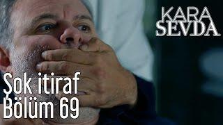 Kara Sevda 69. Bölüm - Şok İtiraf