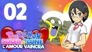 LES COUPLES SE FORMENT #2 - L'AMOUR VAINCRA - Pokémon Soleil et Lune