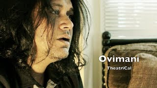 Ovimani by TheatriCal (promo video)