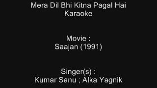 Mera Dil Bhi Kitna Pagal Hai - Karaoke - Saajan (1991) - Kumar Sanu ; Alka Yagnik