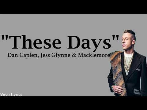 Rudimental  --These Days feat .Jess Glynne, Macklemore & Dan Caplen(lyrics)