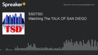 Watching The TALK OF SAN DIEGO (made with Spreaker)