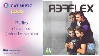 Refflex - O aventura (extended version)