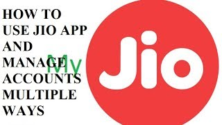 HOW TO USE JIO APP IN MANAGING ACCOUNTS MULTIPLE