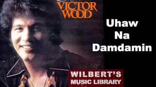 UHAW NA DAMDAMIN - Victor Wood