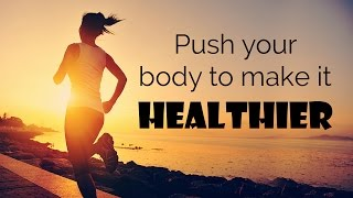 Amazing Health Tips - Push your body to make it healthier | Men | Women