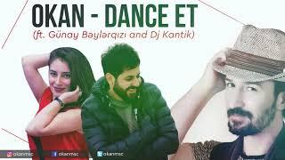 Okan - Dance Et ( ft. Gunay Beylerqizi  & Dj Kantik)