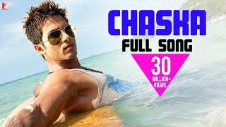 Chaska - Full Song | Badmaash Company | Shahid Kapoor | Anushka Sharma | Krishna | Url