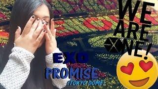 EXO PROMISE (TOKYO DOME) REACTION/REACCIÓN [OMG! SO CUTE!]