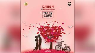 DJ Big N - I'm in Love (feat. Reekado Banks) [ Official Audio ]