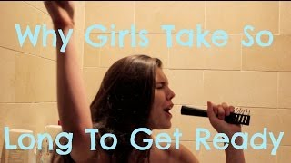 Why Girls Take So Long To Get Ready