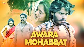 Letest South Hindi Movie | AWARA MOHABBAT (2016) |  Full Action Pack HD Movie