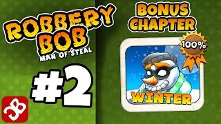 Robbery Bob - Bonus Chapter - WINTER - iOS/Android - Gameplay Video - Part 2