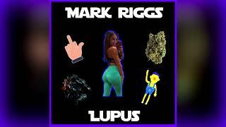 Mark Riggs - Lupus