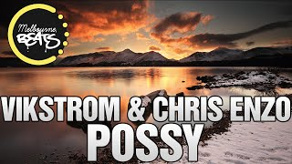 Vikstrom & Chris Enzo - Possy (Original Mix)