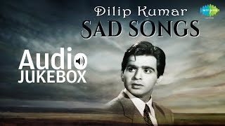 Dilip Kumar Sad Songs | Yeh Mera Diwanapan Hai  | Audio Jukebox