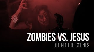 Behind The Scenes - Zombies vs. Jesus