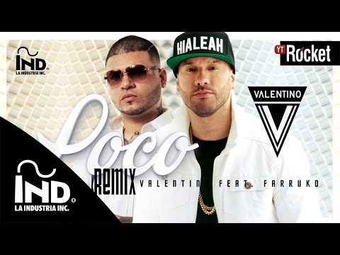 watch Valentino - Loco Remix Ft. Farruko | Video Lyric