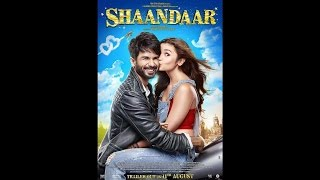 Shaandaar Official Full Songs Jukebox (Album) Amit Trivedi, Shahid Kapoor & Alia Bhatt 190kbps