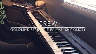 Crew - Goldlink Ft Brent Faiyaz, Shy Glizzy Piano Cover
